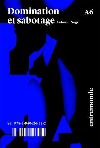 Antonio Negri - Domination et sabotage - [Bonnes feuilles]