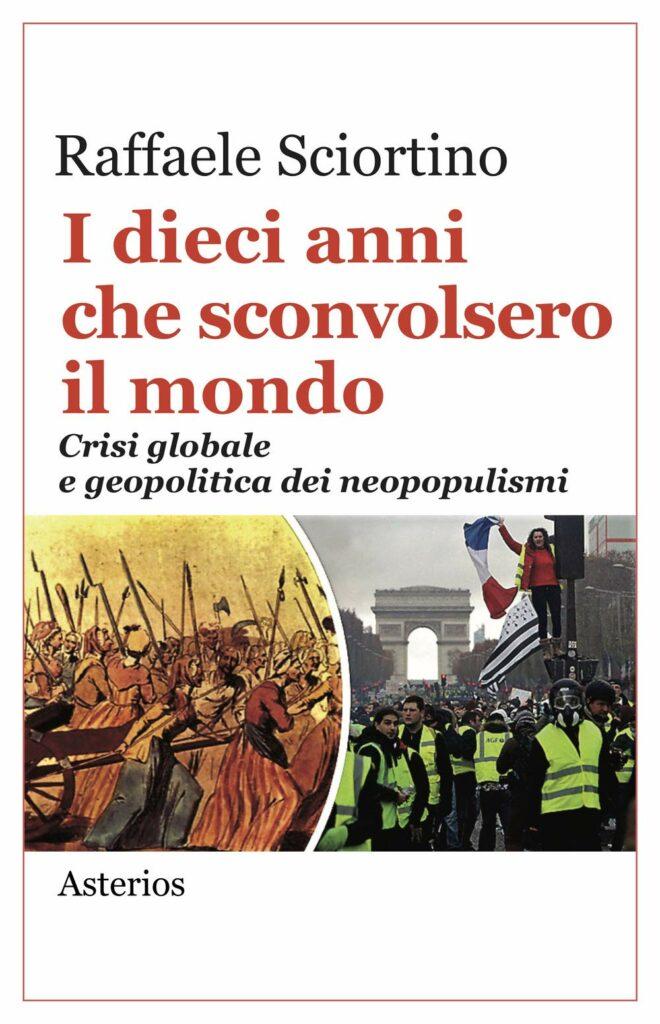 Raffaele Sciortino - Dix ans qui ébranlèrent le monde